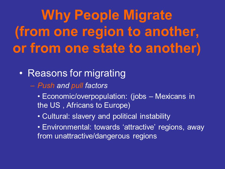 Why People Migrate (from one region to another, or from one state to another)