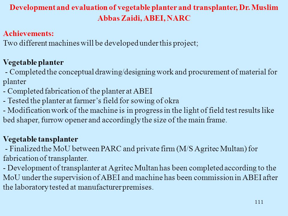 Development and evaluation of vegetable planter and transplanter, Dr