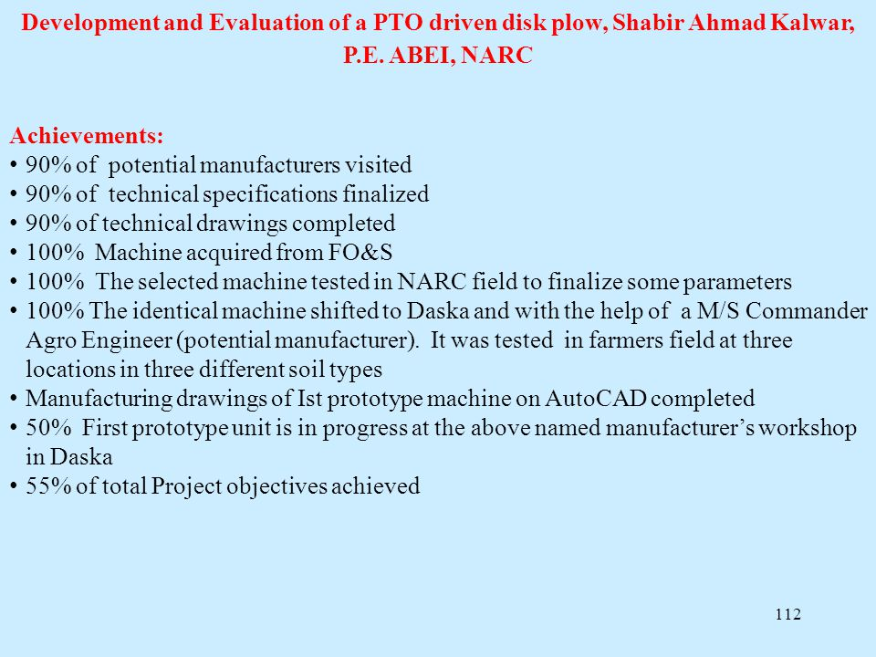 Development and Evaluation of a PTO driven disk plow, Shabir Ahmad Kalwar, P.E. ABEI, NARC