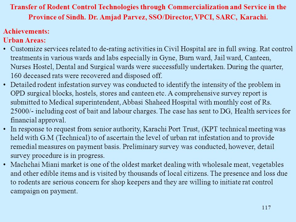 Transfer of Rodent Control Technologies through Commercialization and Service in the Province of Sindh. Dr. Amjad Parvez, SSO/Director, VPCI, SARC, Karachi.