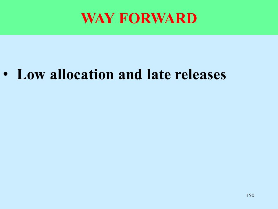Way forward Low allocation and late releases