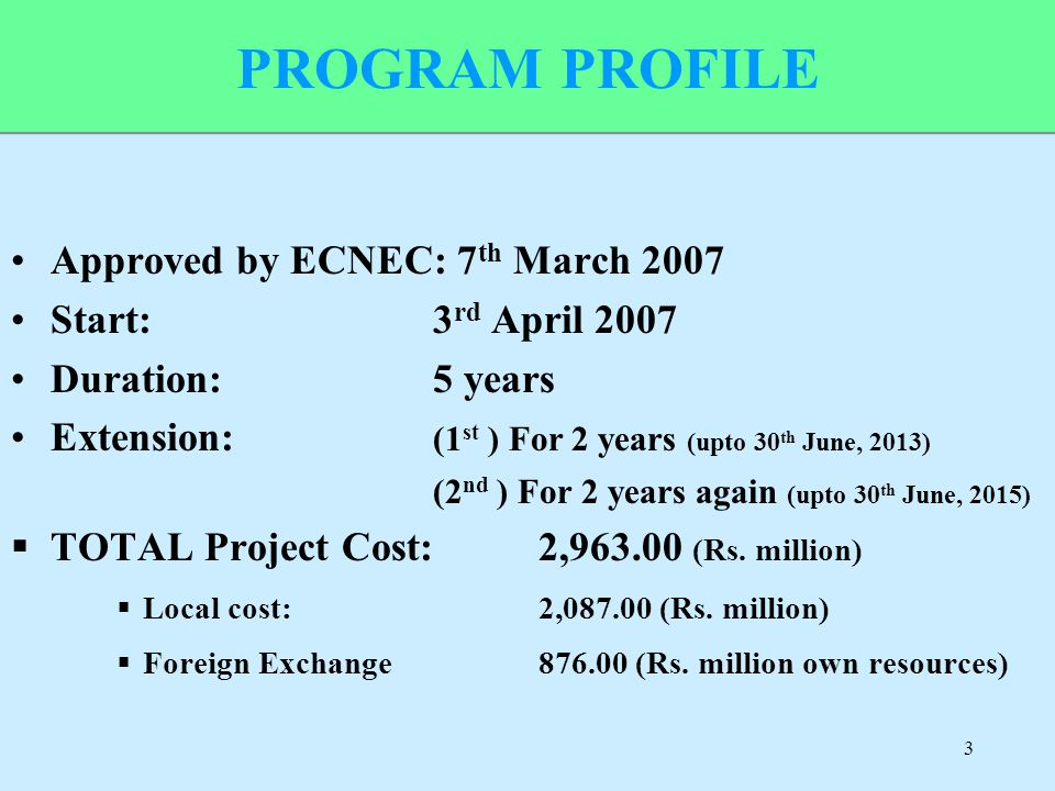PROGRAM PROFILE Approved by ECNEC: 7th March 2007