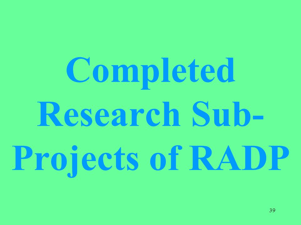 Completed Research Sub-Projects of RADP