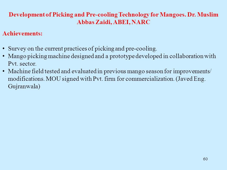 Development of Picking and Pre-cooling Technology for Mangoes. Dr