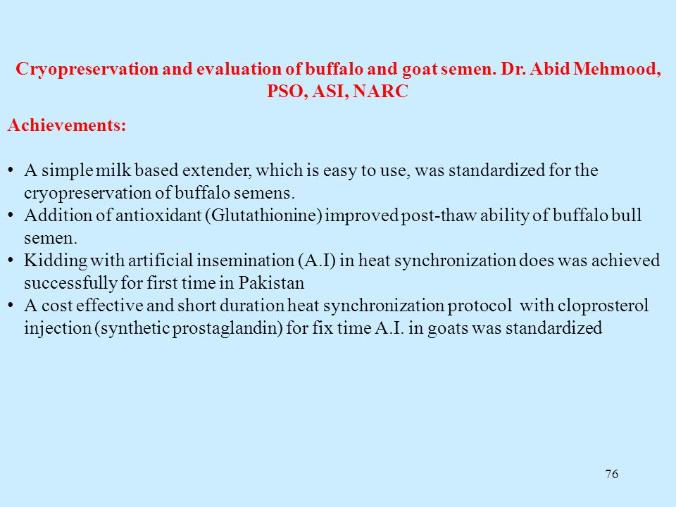 Cryopreservation and evaluation of buffalo and goat semen. Dr
