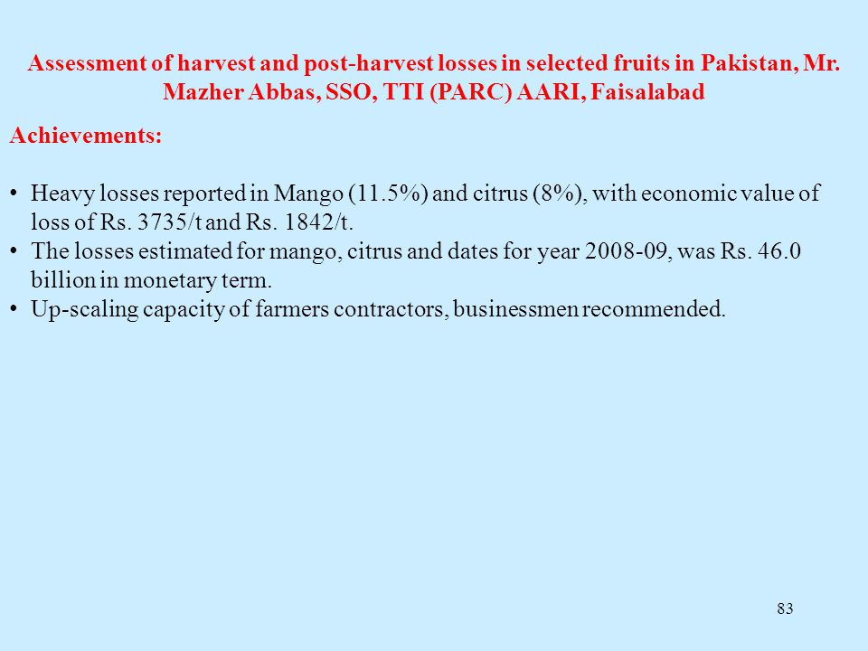 Assessment of harvest and post-harvest losses in selected fruits in Pakistan, Mr. Mazher Abbas, SSO, TTI (PARC) AARI, Faisalabad