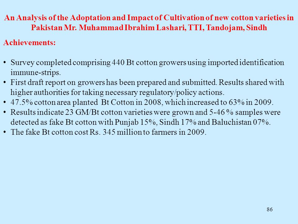 An Analysis of the Adoptation and Impact of Cultivation of new cotton varieties in Pakistan Mr. Muhammad Ibrahim Lashari, TTI, Tandojam, Sindh