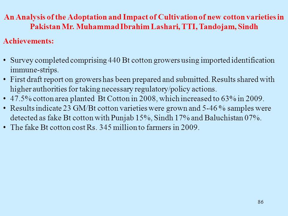 An Analysis of the Adoptation and Impact of Cultivation of new cotton varieties in Pakistan Mr. Muhammad Ibrahim Lashari, TTI, Tandojam, Sindh