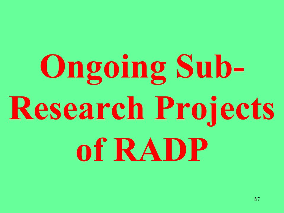 Ongoing Sub-Research Projects of RADP