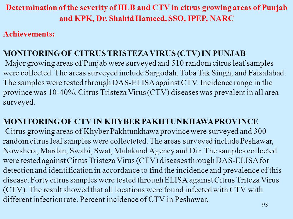 Determination of the severity of HLB and CTV in citrus growing areas of Punjab and KPK, Dr. Shahid Hameed, SSO, IPEP, NARC