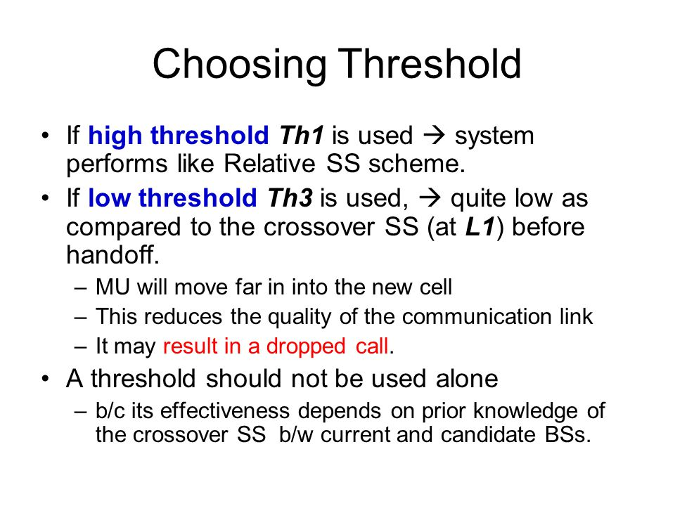 Choosing Threshold If high threshold Th1 is used  system performs like Relative SS scheme.