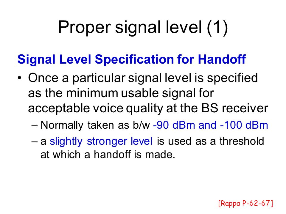 Proper signal level (1) Signal Level Specification for Handoff