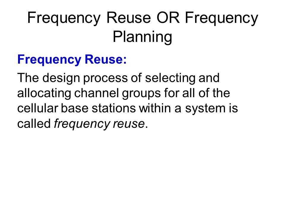 Frequency Reuse OR Frequency Planning