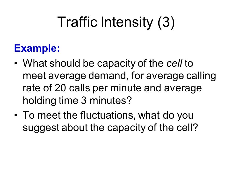 Traffic Intensity (3) Example: