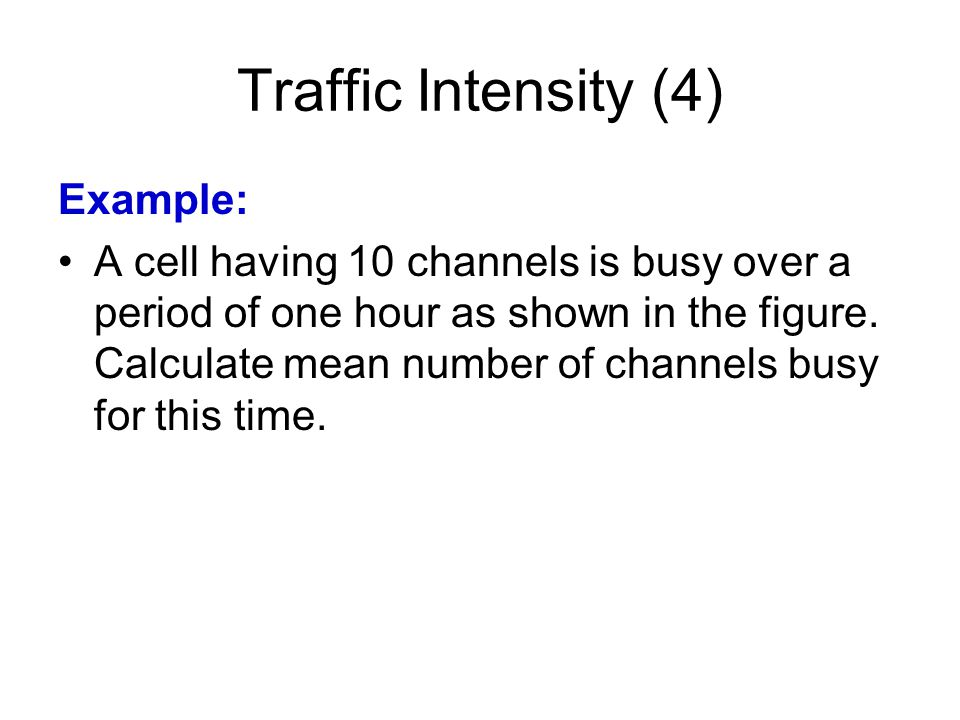 Traffic Intensity (4) Example: