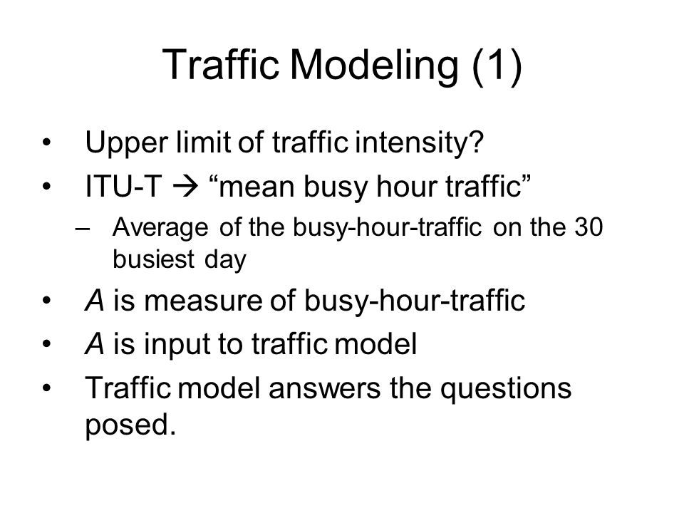 Traffic Modeling (1) Upper limit of traffic intensity