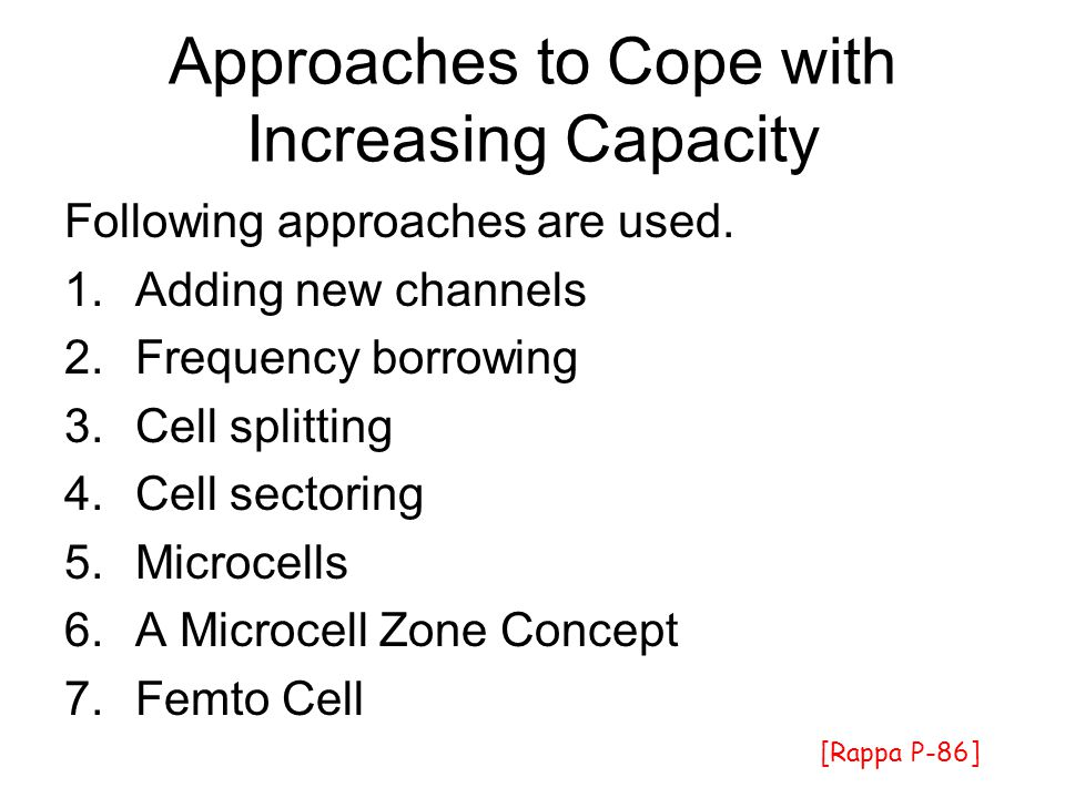 Approaches to Cope with Increasing Capacity