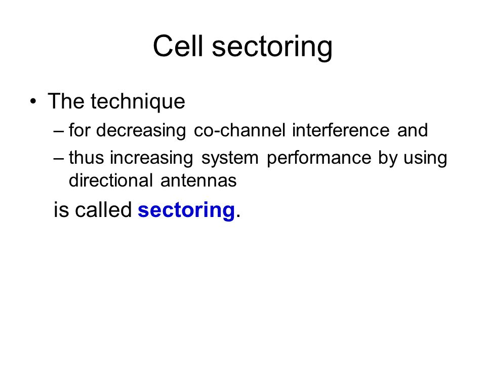 Cell sectoring The technique is called sectoring.