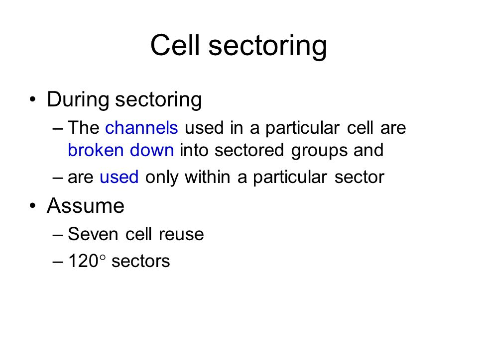Cell sectoring During sectoring Assume
