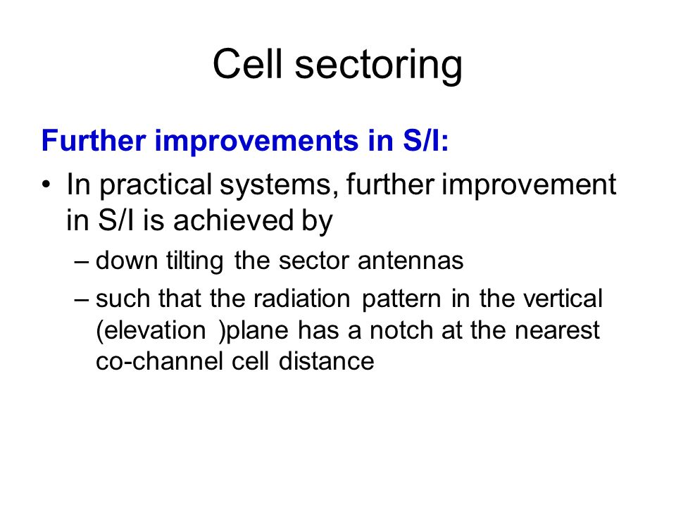 Cell sectoring Further improvements in S/I:
