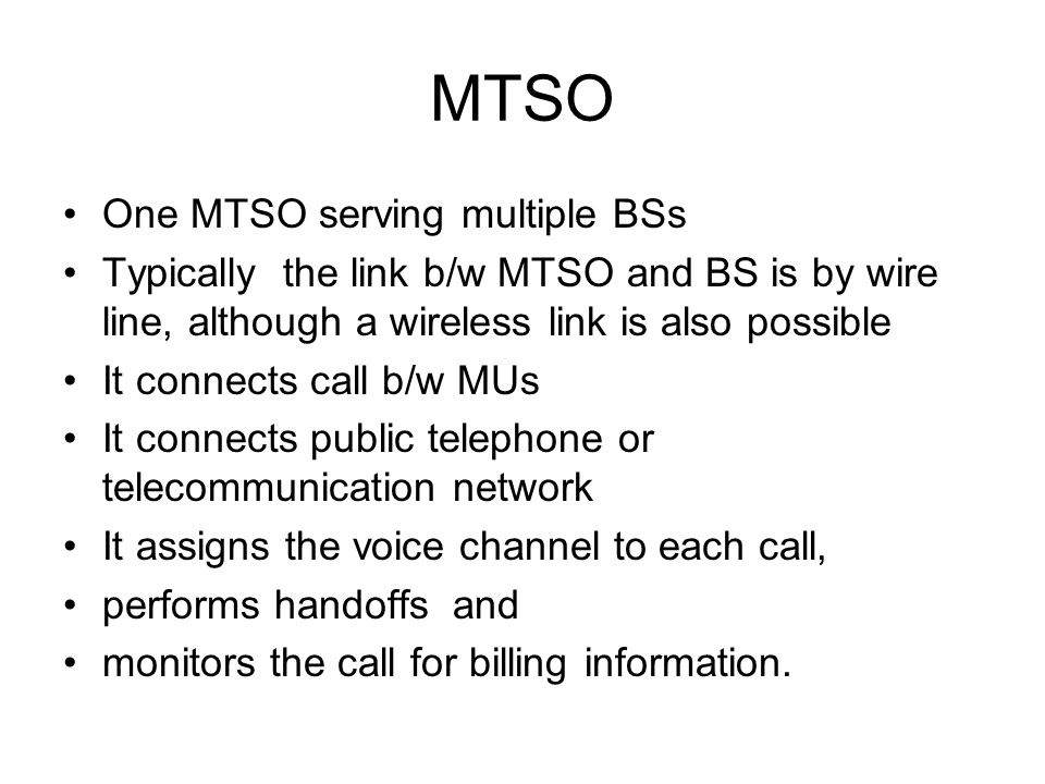 MTSO One MTSO serving multiple BSs