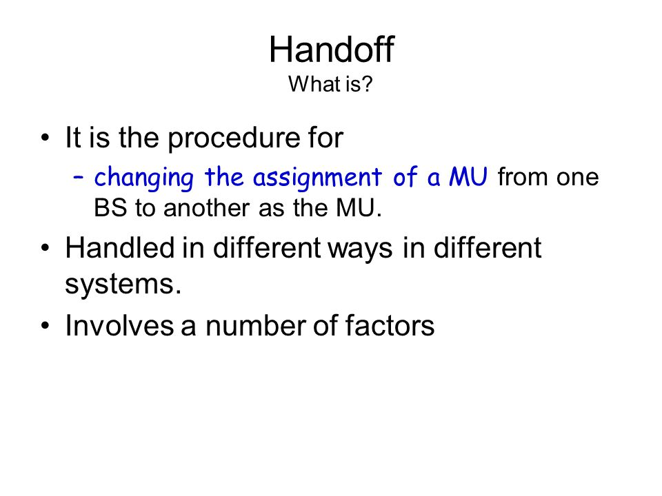Handoff What is It is the procedure for