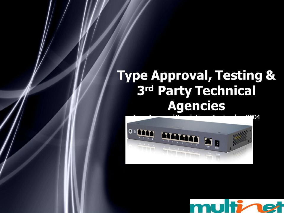 Type Approval, Testing & 3rd Party Technical Agencies