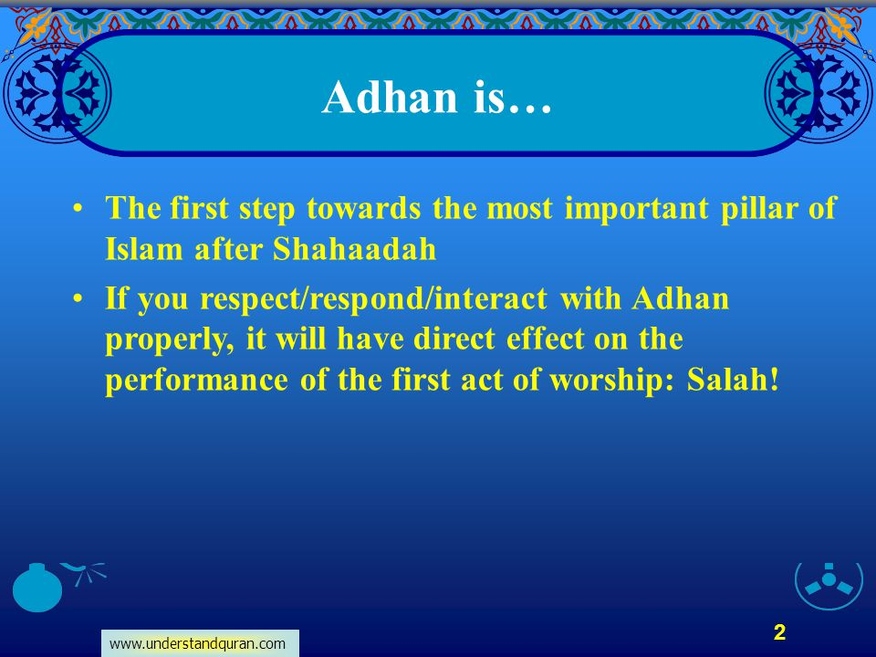 Adhan is… The first step towards the most important pillar of Islam after Shahaadah.