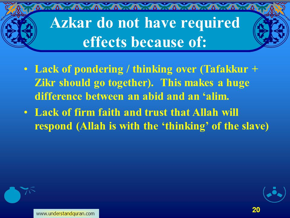 Azkar do not have required effects because of: