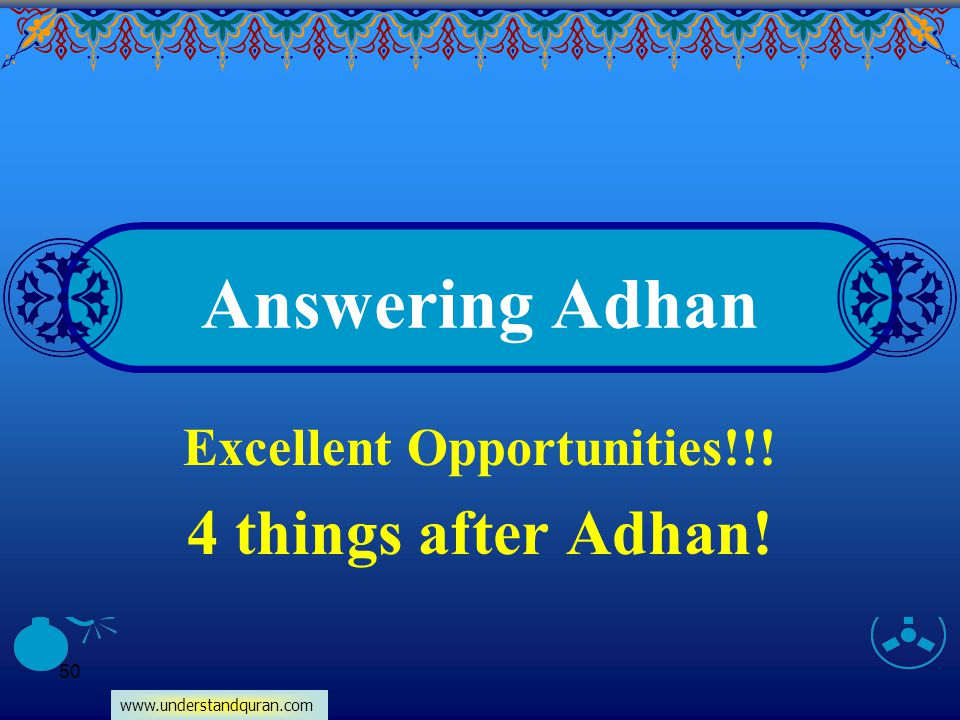 Excellent Opportunities!!! 4 things after Adhan!