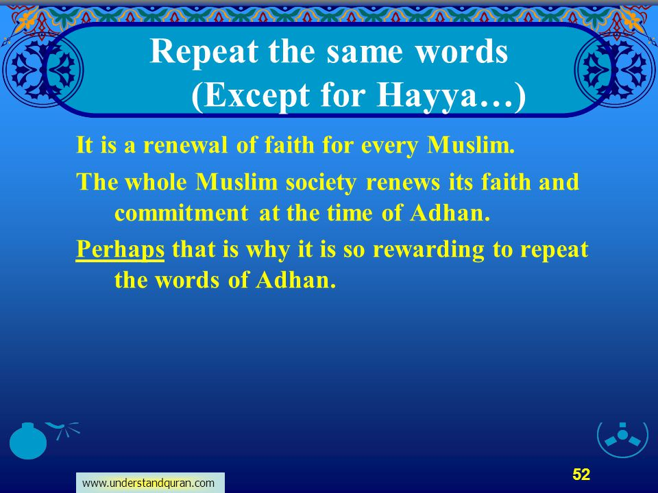 Repeat the same words (Except for Hayya…)