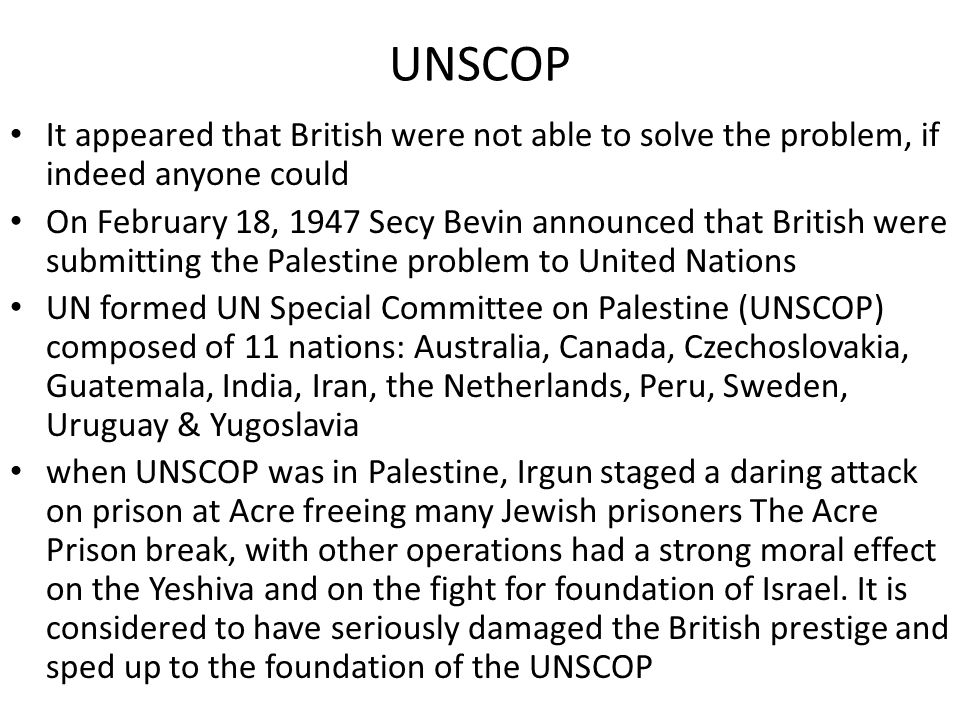 UNSCOP It appeared that British were not able to solve the problem, if indeed anyone could.