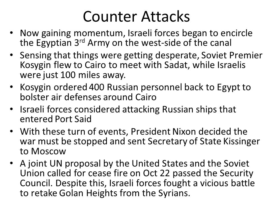Counter Attacks Now gaining momentum, Israeli forces began to encircle the Egyptian 3rd Army on the west-side of the canal.
