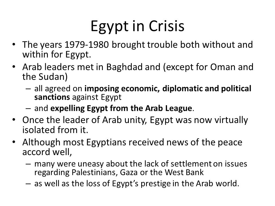 Egypt in Crisis The years 1979-1980 brought trouble both without and within for Egypt.