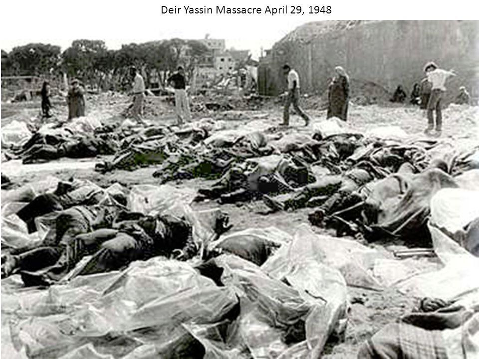 Deir Yassin Massacre April 29, 1948