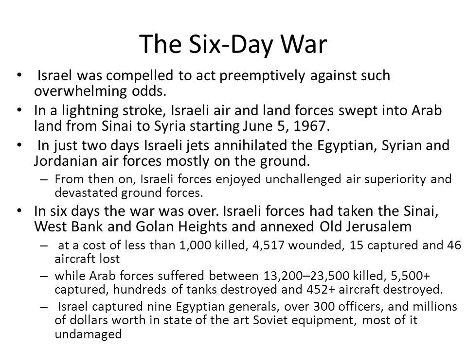 The Six-Day War Israel was compelled to act preemptively against such overwhelming odds.