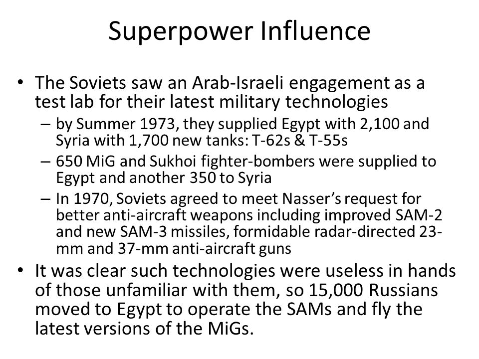 Superpower Influence The Soviets saw an Arab-Israeli engagement as a test lab for their latest military technologies.
