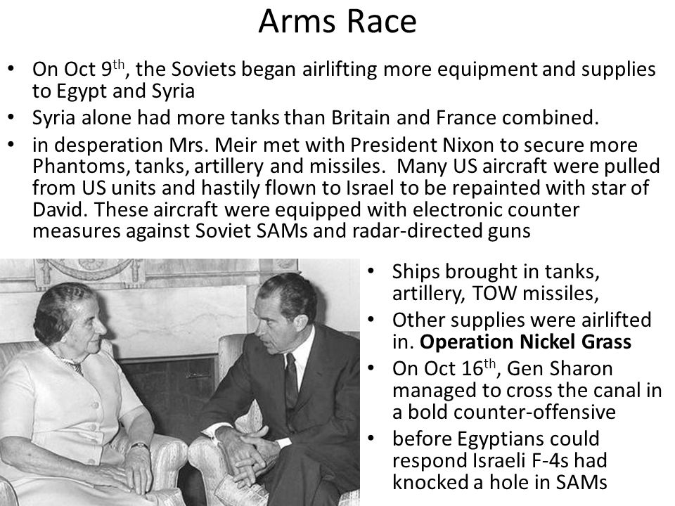 Arms Race On Oct 9th, the Soviets began airlifting more equipment and supplies to Egypt and Syria.