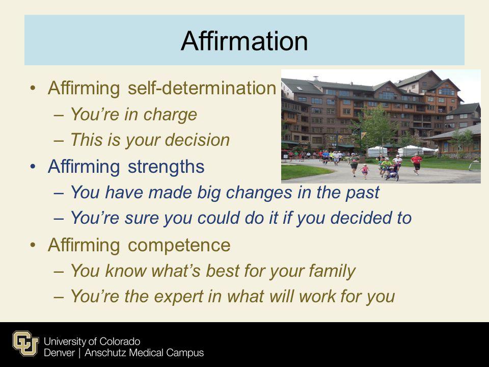 Affirmation Affirming self-determination Affirming strengths