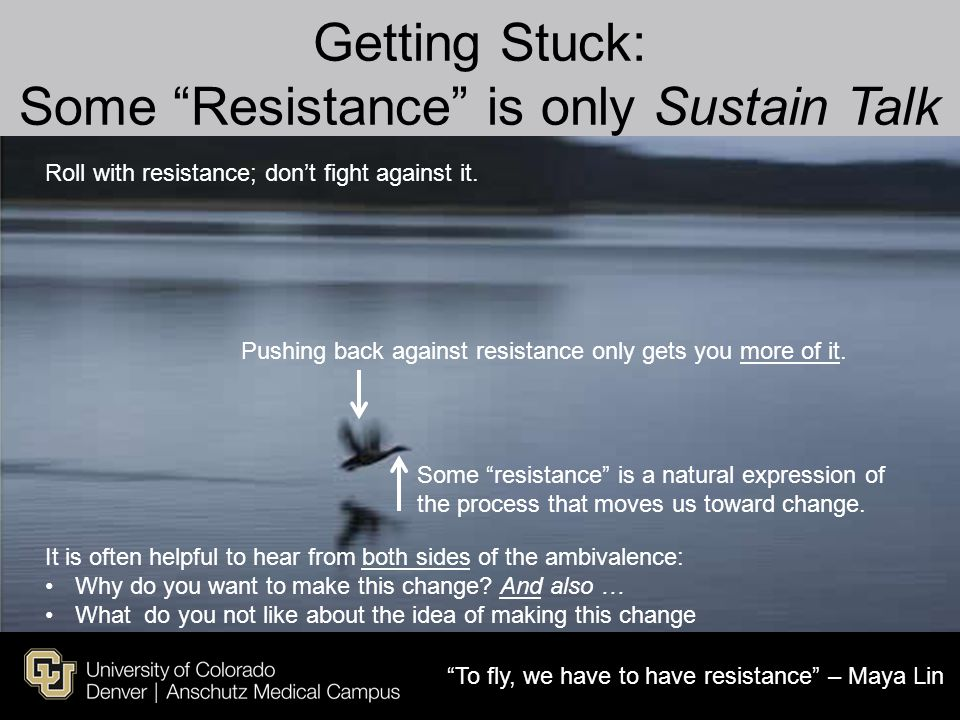 Getting Stuck: Some Resistance is only Sustain Talk