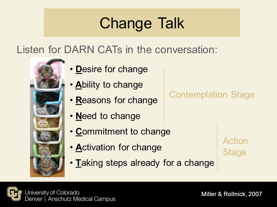 Change Talk Listen for DARN CATs in the conversation: