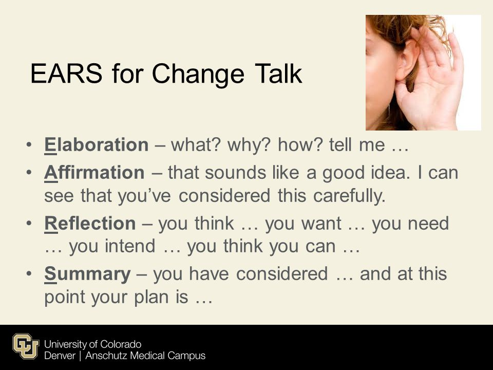 EARS for Change Talk Elaboration – what why how tell me …