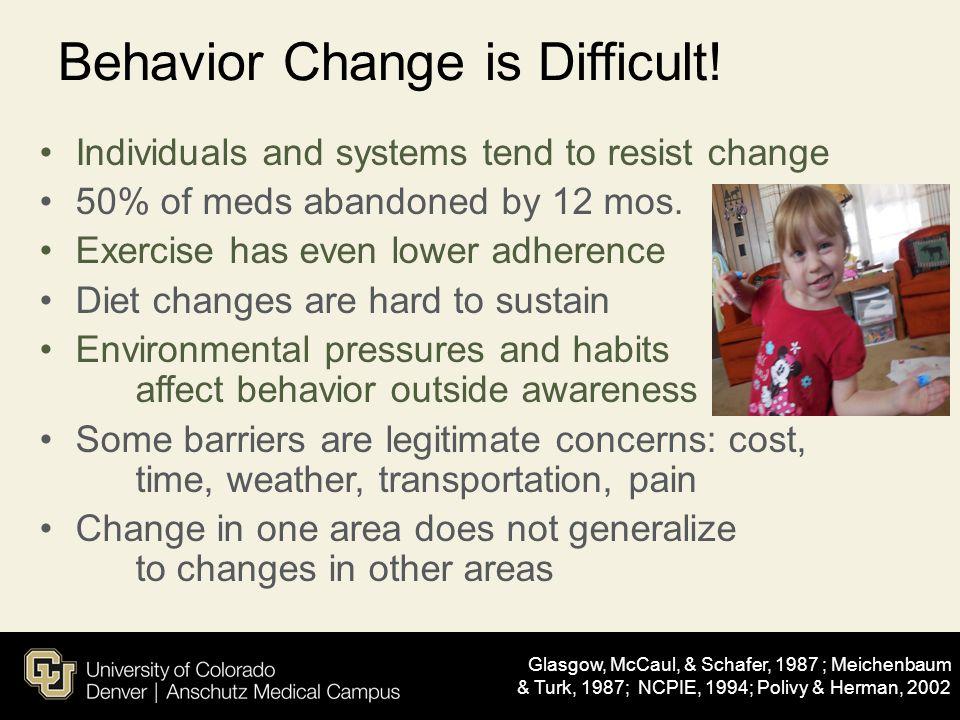 Behavior Change is Difficult!