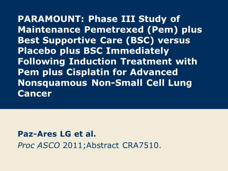 Paz-Ares LG et al. Proc ASCO 2011;Abstract CRA7510.