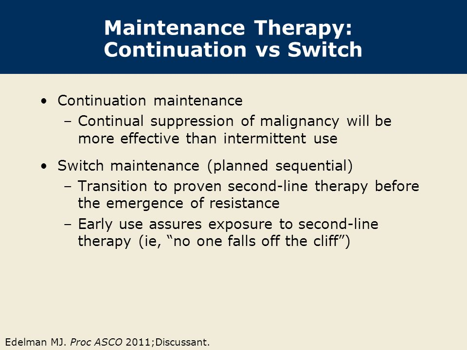 Maintenance Therapy: Continuation vs Switch