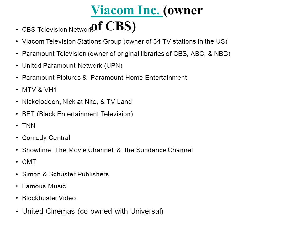 Viacom Inc. (owner of CBS)