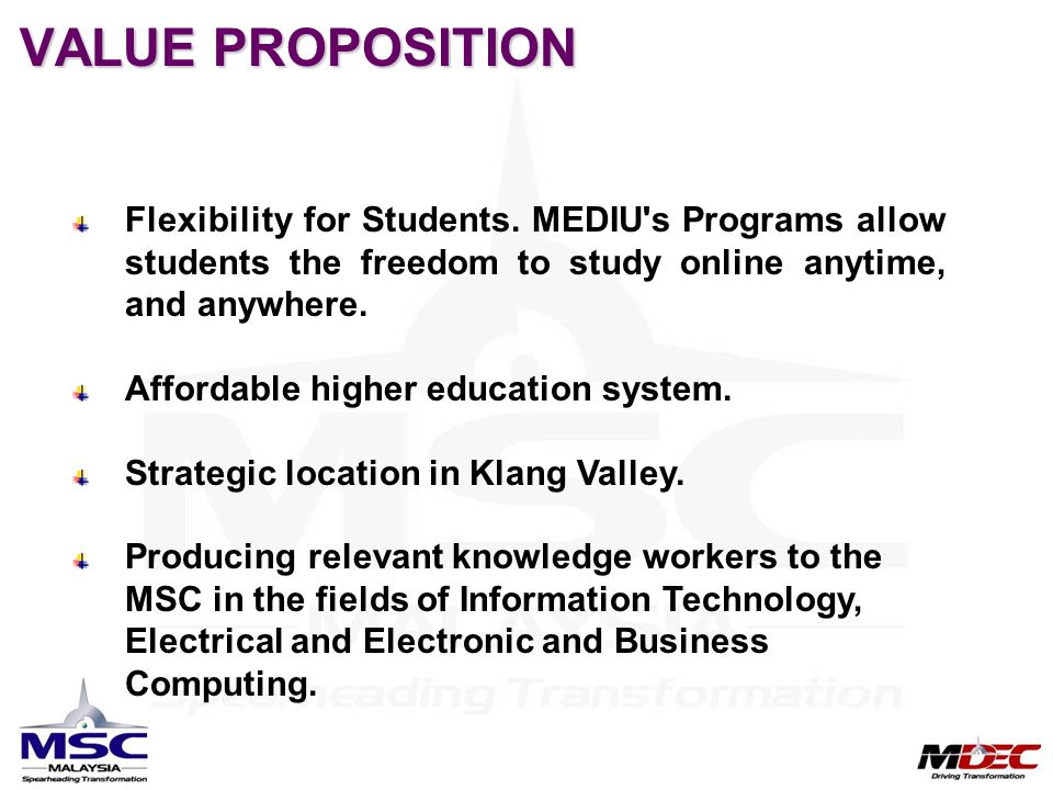 VALUE PROPOSITION Flexibility for Students. MEDIU s Programs allow students the freedom to study online anytime, and anywhere.