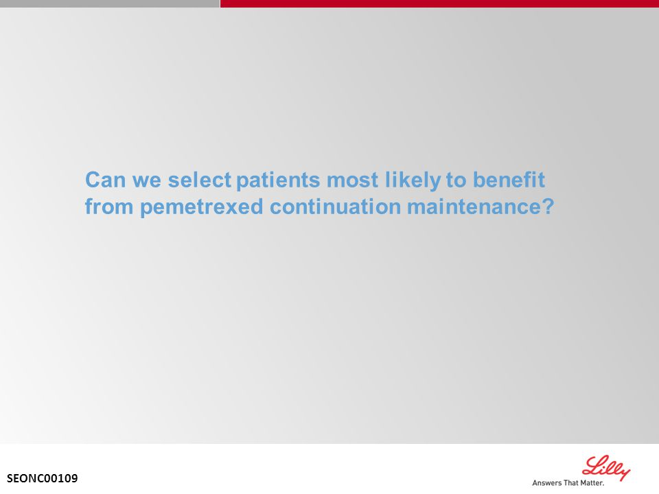 Can we select patients most likely to benefit from pemetrexed continuation maintenance