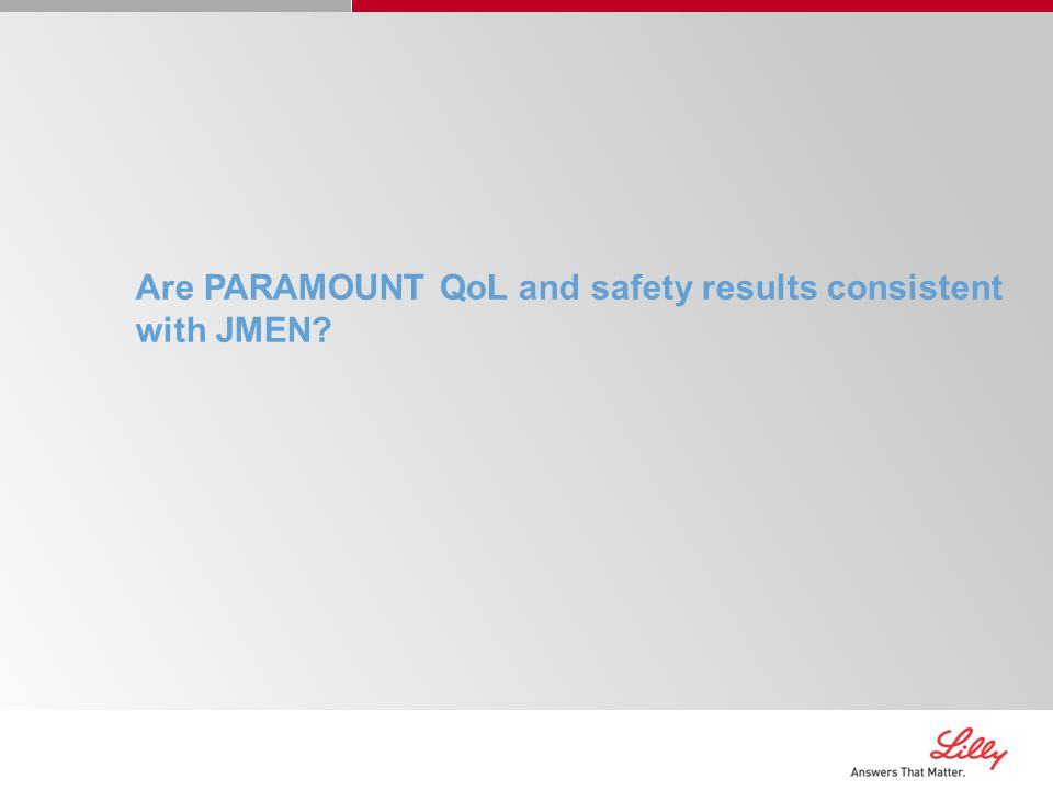 Are PARAMOUNT QoL and safety results consistent with JMEN