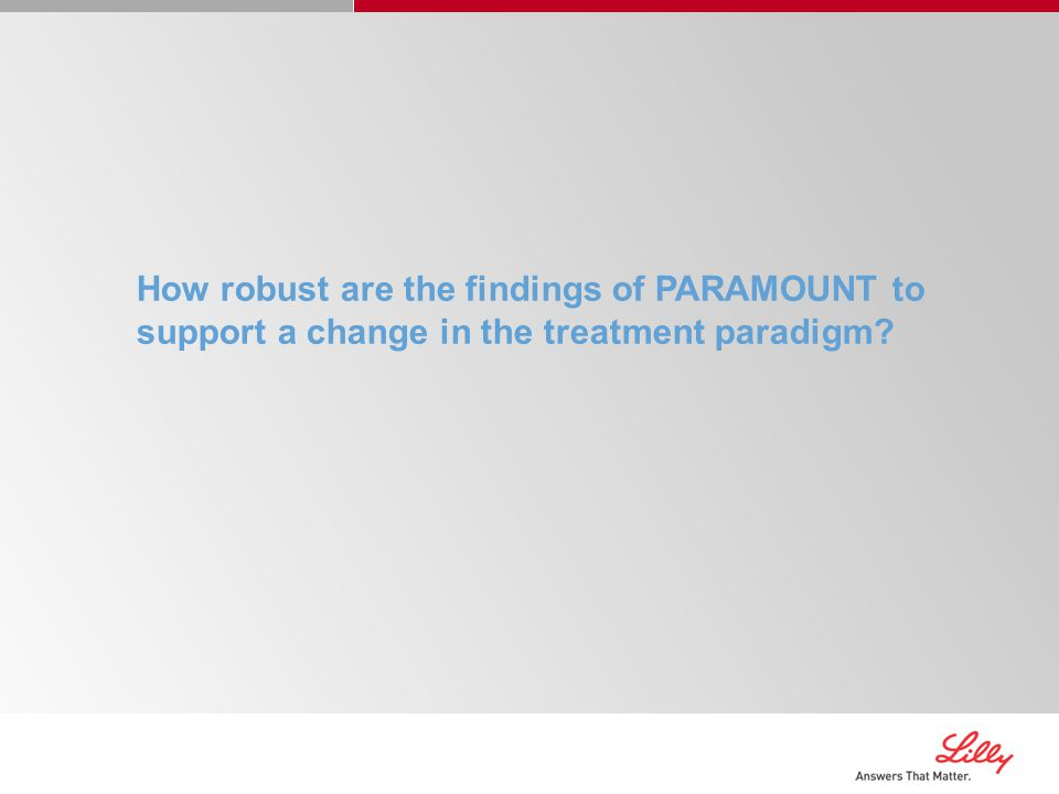 How robust are the findings of PARAMOUNT to support a change in the treatment paradigm